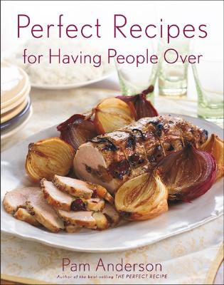 Perfect Recipes For Having People Over By Anderson, Pamela