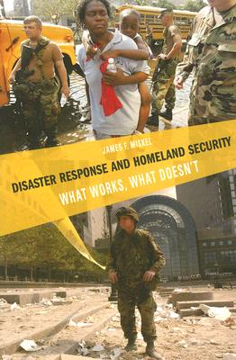 Disaster Response and Homeland Security By Miskel, James F.