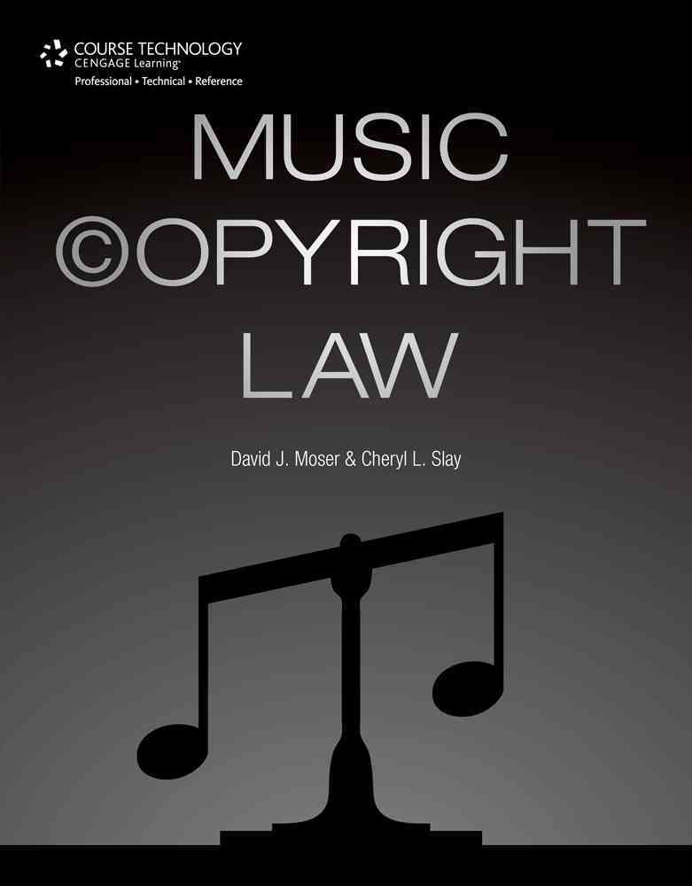 Music Copyright Law By Moser, David/ Slay, Cheryl